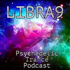 Libra9 - Psychedelic Trance Podcast