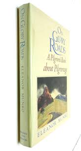 on glory roads a pilgrim s book about pilgrimage eleanor munro on glory roads a pilgrim s book about pilgrimage eleanor munro 9780500241271 com books
