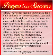 prayer for success jan 19 to be my way and prayer for success father i have been seeking employment and have not been successful lead and guide
