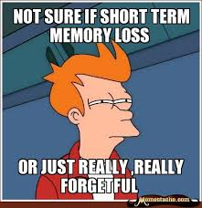 not sure if short term memory loss - Memestache via Relatably.com
