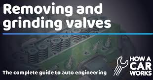 Removing and grinding <b>valves</b> | How a Car Works