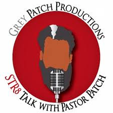 Str8 Talk w/Pastor Patch