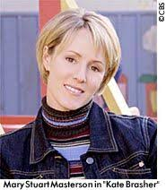 In 2001, Mary Stuart Masterson starred in the CBS television series Kate Brasher as a single mom who changed her life when she ended up working for a ... - katebrasher_marystuartmasterson_001