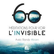 60 méditations pour voir l'invisible