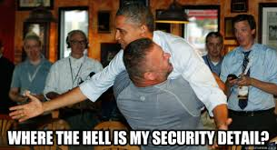 Where the hell is my security detail? - Helpless Obama - quickmeme via Relatably.com