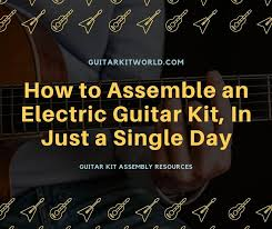 How to <b>Assemble</b> an Electric <b>Guitar</b> Kit, In Just a Single Day | <b>Guitar</b> ...