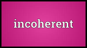 Image result for Photo of incoherence