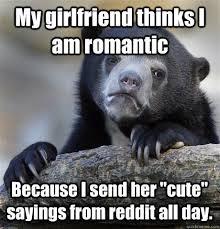 """My girlfriend thinks I am romantic Because I send her """"cute ... via Relatably.com"""