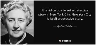 Agatha Christie quote: It is ridiculous to set a detective story ... via Relatably.com