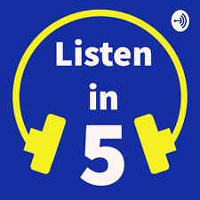 Listen in 5