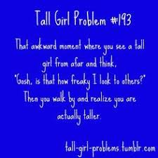 Tall Girl Problems on Pinterest | Tall Girls, Tall People Problems ... via Relatably.com