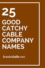 good catchy cable company s cable cable companies and s 25 good catchy cable company s