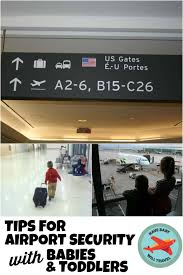 Tips for Airport Security with <b>Babies</b> & Toddlers | Have <b>Baby</b> Will Travel