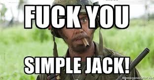 Fuck you simple jack! - Nigga, you just went full retard | Meme ... via Relatably.com
