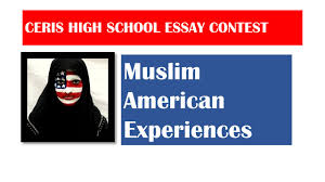 high school essay contest muslim american experiences ceris high school essay contest muslim american experiences