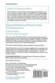 radical monotheism and western culture supplementary essays radical monotheism and western culture supplementary essays library of theological ethics h richard niebuhr 9780664253264 amazon com books