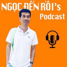 Ngọc Đến Rồi's Podcasts