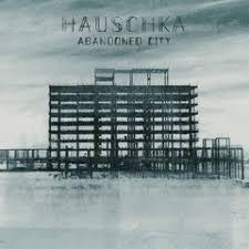 <b>Hauschka</b> - <b>Abandoned City</b> (Bonus Track Version) - Boomkat
