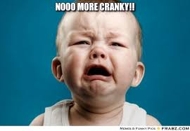 Nooo more cranky!!... - cry_sir Meme Generator Captionator via Relatably.com