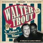 Album Review: <b>WALTER TROUT</b> - <b>Luther's</b> Blues - A Tribute To ...