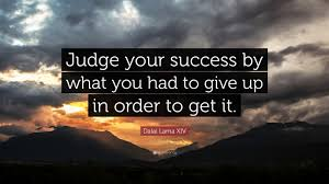 success quotes 52 quotefancy success quotes judge your success by what you had to give up in order