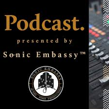 Podcast. Presented by Sonic Embassy™