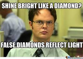 Shine Bright Like A Diamond by elvbusha - Meme Center via Relatably.com