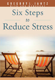 six steps to reduce stress the center a place of hope six steps to reduce stress