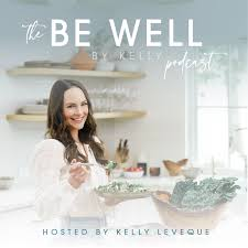 Be Well By Kelly