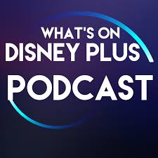 What's On Disney Plus Podcast