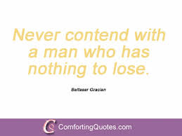 28 Quotes And Sayings From Baltasar Gracian   ComfortingQuotes.com