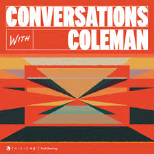 Conversations With Coleman