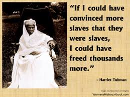 Famous Quotes From Harriet Tubman, Abolitionist via Relatably.com