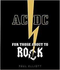<b>AC</b>/<b>DC: For Those</b> About to Rock: Amazon.co.uk: Paul Elliott ...