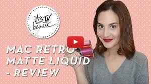 TV Beauté: <b>MAC Retro Matte Liquid</b> review | Dia de Beauté