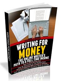 com writing markets writing for money the online writer s path to a full time income