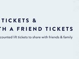 <b>Ski</b> With A Friend Tickets   Epic Season Pass