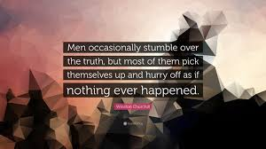 winston churchill quote ldquo men occasionally stumble over the truth winston churchill quote ldquomen occasionally stumble over the truth but most of them