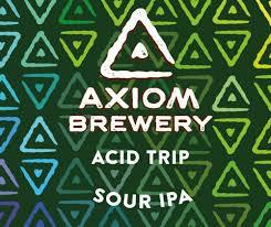 <b>Acid Trip</b> - Axiom Brewery - Untappd