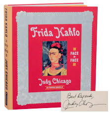 frida kahlo face to face signed first edition judy chicago frida