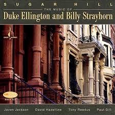 Sugar Hill: Music of <b>Duke Ellington</b> and <b>Billy</b> Strayhorn by Javon ...