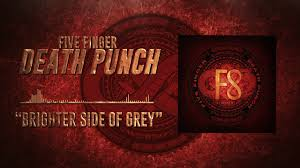 Five Finger Death Punch - <b>Brighter Side</b> of Grey (Official Audio ...