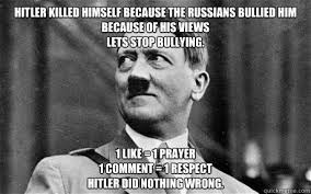 Hitler killed himself because the russians bullied him because of ... via Relatably.com