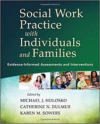 <b>Social</b> Work Practice with Individuals <b>and</b> Families: Evidence ...