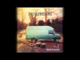 <b>Mark Knopfler</b> - <b>Privateering</b> - YouTube