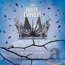 <b>White Empress</b> - <b>Rise</b> Of The Empress ( Jewel Case Edition ...