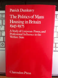 the politics of mass housing in britain 1945 75 study of the politics of mass housing in britain 1945 75 study of corporate power and professional influence in the welfare state amazon co uk patrick dunleavy