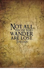 Not all those who wander are lost quote | Picture Quotes & Sayings