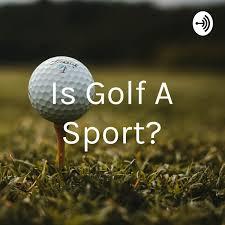 Is Golf A Sport?