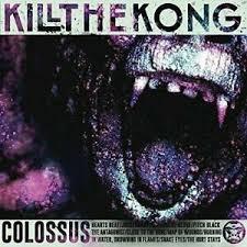 Kill The Kong-Colossus (UK IMPORT) VINYL NEW 885150344507 ...
